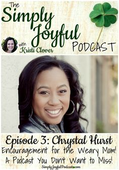 The Simply Joyful Podcast with Kristi Clover: Episode #003 Encouragement for the Weary Mom! - I just know you are going to love this episode with my friend Chrystal Hurst! She is a gifted speaker and communicator. She is so encouraging and inspiring. She also shares incredible tips for how to simplify life! I know you will be encouraged!