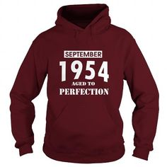 Cool 09 September 1954 September 09  Born Birthday Aged to Perfection T Shirt Hoodie Shirt VNeck Shirt Sweat Shirt Youth Tee for womens and Men T shirts