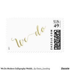 We Do Modern Calligraphy Wedding Postage - A modern calligraphy text design in a golden color for weddings, save the date, and events surrounding your wedding day. Sold at Oasis_Landing on Zazzle.