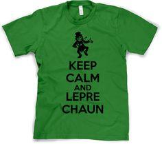 Keep Calm and Leprechaun Shirt