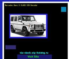 Mercedes Benz G CLASS VIN Decoder - Lookup Mercedes Benz G CLASS VIN number. 165756 - Mercedes-Benz. Search Mercedes Benz G CLASS history, price and car loans.