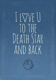 I Love You To The Death Star And Back | Star Wars Inspired Love Quote Poster