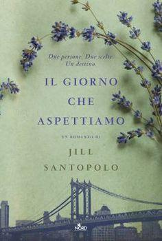 """""""Il giorno che aspettiamo"""", l'11 settembre di Jill Santopolo"""