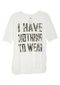 Nothing To Wear Tee - View All Graphic Tees - Graphic Tees - Clothing - dELiA*s