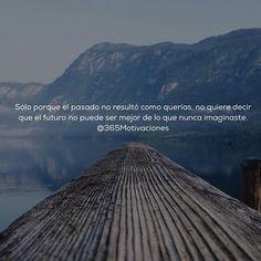 Todo depende de nuestras decisiones, y forma de pensar, deja la negatividad a un lado y te irá mejor ;) #365motivaciones