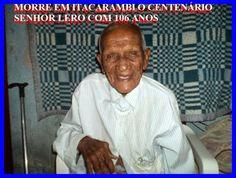 PORTAL DE ITACARAMBI: MORRE EM ITACARAMBI, O CENTENÁRIO SENHOR LERO. 106...