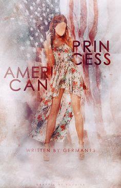 American Princess | A Wattpad Book Cover by sugarsweetmiracles