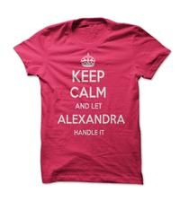 Keep calm and let Alexandra handle it