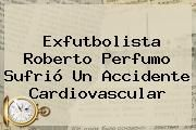 http://tecnoautos.com/wp-content/uploads/imagenes/tendencias/thumbs/exfutbolista-roberto-perfumo-sufrio-un-accidente-cardiovascular.jpg Roberto Perfumo. Exfutbolista Roberto Perfumo sufrió un accidente cardiovascular, Enlaces, Imágenes, Videos y Tweets - http://tecnoautos.com/actualidad/roberto-perfumo-exfutbolista-roberto-perfumo-sufrio-un-accidente-cardiovascular/
