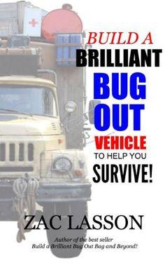 Build a brilliant bug out vehicle to help you survive by Zac Lasson, http://www.amazon.com/dp/B00FV1U23I/ref=cm_sw_r_pi_dp_xU9zub0SFZ302