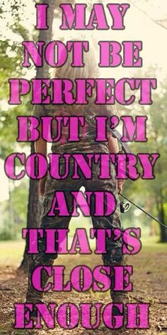 I'm a country girl, and that's close enough Real Country Girls, Country Girl Life, Country Strong, Cute N Country, Country Girl Quotes, Southern Girls, Country Music, Country Sayings, Southern Belle