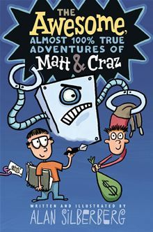 """Read """"The Awesome, Almost True Adventures of Matt & Craz"""" by Alan Silberberg available from Rakuten Kobo. A magical pen causes creative chaos in this quirky, comic-style story from the Sid Fleischman Award–winning author of Mi. Funny Books For Teens, Kids Series, Thing 1, Wimpy Kid, Ya Books, The Book, Childrens Books, Author, Adventure"""