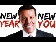 TONY ROBBINS - NEW YEAR, NEW YOU (2017 MOTIVATION) - YouTube
