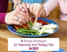 5 Simple Strategies for Improving Your Family's Diet.  Great tips from the amazing @MealMakeoverMom