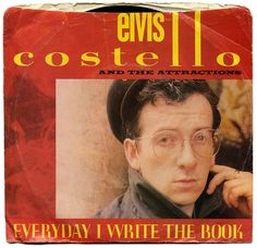 Everyday I Write The Book b/w Heathen Town, Elvis Costello and The Attractions, Columbia Records/USA (1983)