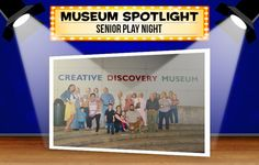 Senior Play Night helped Creative Discovery Museum reach out to senior citizens and provide them with an evening of FUN!
