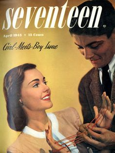 """Seventeen has been doling out dating advice forever — this April 1945 issue was the annual """"Girl-Meets-Boy"""" issue."""