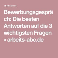 Bewerbungsgespräch: Die besten Antworten auf die 3 wichtigsten Fragen » arbeits-abc.de