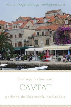 CAVTAT: é considerada uma miniatura de Dubrovnik, devido a sua semelhança arquitetônica. Ela foi fundada pelos gregos no século VI e seu principal charme é que ela ainda não foi tão invadida pelos turistas como Dubrovnik. As praias são bem tranquilas e a rua principal beira o mar e é cheia de restaurantes, ótimos para apreciar a paisagem.
