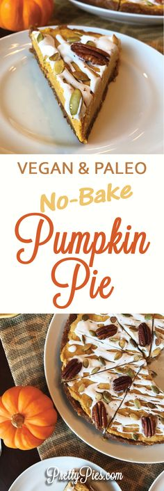 Incredibly rich and creamy pie without eggs, grains, dairy or refined sugar! Pumpkin Pie from PrettyPies.com. Super easy #NoBake recipe #vegan #paleo