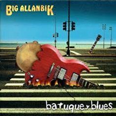 BIG ALLANBIK - Batuque y Blue