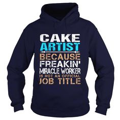 CAKE-ARTIST - Freaking, Order HERE ==> https://www.sunfrog.com/LifeStyle/CAKE-ARTIST--Freaking-91641891-Navy-Blue-Hoodie.html?id=41088 #christmasgifts #xmasgifts #cake #cakelovers