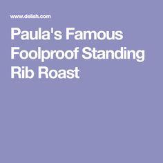 Paula's Famous Foolproof Standing Rib Roast