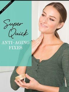 Super Quick Anti-Aging Fixes