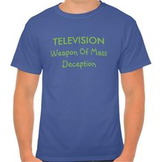Television and Deception T Shirt