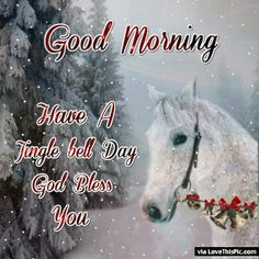 Good Morning Have A Jingle Bells Day morning good morning morning quotes good morning quotes morning quote good morning quote beautiful good morning quotes good morning wishes good morning quotes for family and friends Good Morning Winter, Good Morning Christmas, Happy Good Morning Quotes, Good Afternoon Quotes, Good Morning Beautiful Quotes, Good Morning Inspiration, Good Morning Cards, Good Morning Prayer, Morning Memes