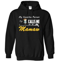 My favorite person calls me mamaw T Shirts, Hoodie. Shopping Online Now ==► https://www.sunfrog.com/Names/My-favorite-person-calls-me-mamaw-8994-Black-20913550-Hoodie.html?41382