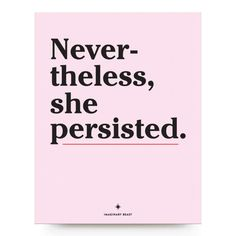 Nevertheless She Persisted Print // 11x14 by imaginarybeast