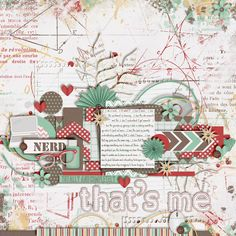 """LOOOVE this layout, """"Nerd...That's Me!"""" by wtunison from the GingerScraps gallery. She used the Study Buddy collab by Pretty In Green and Colie's Corner and a template by Sara Gleeson. Just stunning!"""