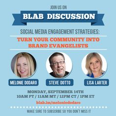 Join Lisa Larter, Steve Dotto and I on a BLAB.  If you haven't been on a blab yet, you'll love this. Get your social media questions answered LIVE and have some fun experiencing this very cool new technology. Best part...it's so user friendly...even for us non-techies!  Subscribe here: https://blab.im/melonie-dodaro-social-media-engagement-strategies-turn-your-community-into-brand-evangelists