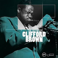 The Definitive Clifford Brown Max Roach Quartet http://open.spotify.com/user/121809214/playlist/2B5HpVIQjmOOmt3xiuXmq1   https://www.facebook.com/photo.php?fbid=526088990808914&set=a.105343276216823.11630.100002234540944&type=1&theater