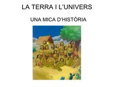 La Terra I L'Univers by jcarmonaespinosa via slideshare