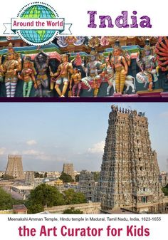 the Art Curator for Kids - Around the World - India - Meenakshi Amman Temple, Hindu temple in Madurai, Tamil Nadu, India, 1623-1655, Photo Credit: Top–Nsmohan, Bottom–Jorge Ryan