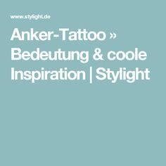 Anker-Tattoo » Bedeutung &  coole Inspiration | Stylight