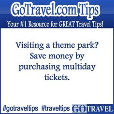 Visiting a theme park? Save money by purchasing multiday tickets.  #Travel #TravelTips