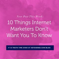 10 Things Internet Marketers Don't Want You To Know