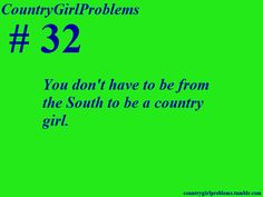 Country Girl Problems You dont have to be from th South to be a country girl. Real Country Girls, Country Girl Life, Country Strong, Cute N Country, Country Girl Quotes, Country Music, Girl Sayings, Southern Quotes, Canadian Girls