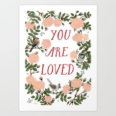 You Are Loved Art Print by Yuliya