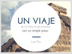 Un viaje de mil millas ha de empezar con un simple paso-Lao Tzu-. #atreveteaviajar
