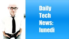 Daily Tech News 20 giugno 2016