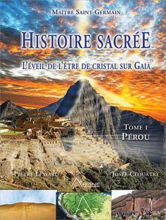 PIERRE LESSARD - JOSÉE CLOUATRE - Histoire Sacrée T.01 - Ésotérisme - LIVRES - Renaud-Bray.com - Ma librairie coup de coeur