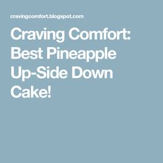 Craving Comfort: Best Pineapple Up-Side Down Cake!