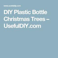 DIY Plastic Bottle Christmas Trees – UsefulDIY.com