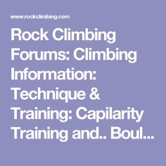 Rock Climbing Forums  Climbing Information  Technique   Training   Capilarity Training and. e3f32fb4bb8ff