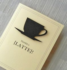 Thank You Card - Funny Thank You Card - Handmade - 3D - Black - Coffee Cup & Saucer - Thanks a LATTE
