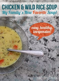 The Craft Patch: My Family's Favorite Soup: Chicken and Wild Rice